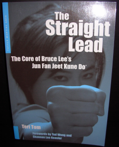 The Straight Lead - the Core of Bruce Lees Jeet KUne Do - Terri Tom